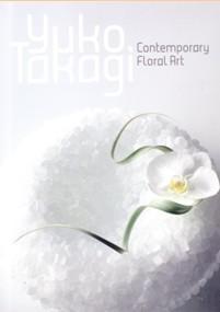Yuko Takagi: Contemporary Floral Art